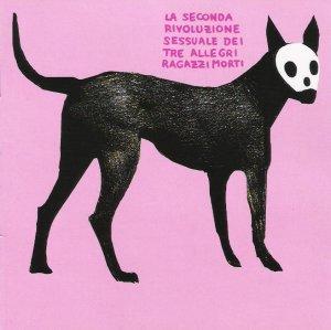 Tre Allegri Ragazzi Morti - [2007] La Seconda Rivoluzione Sessuale